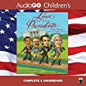 Lives of the Presidents - Now Including George W. Bush and Barack Obama: Fame, Shame (and What the Neighbors Thought) (       UNABRIDGED) by Kathleen Krull Narrated by William Dufris, John C. Brown
