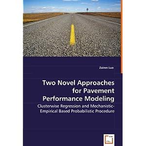 【クリックで詳細表示】Two Novel Approaches for Pavement Performance Modeling - Clusterwise Regression and Mechanistic-empirical Based Probabilistic Procedure [ペーパーバック]