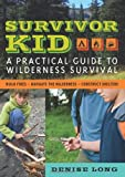 img - for Survivor Kid: A Practical Guide to Wilderness Survival book / textbook / text book