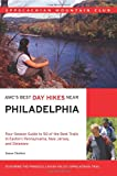 AMCs Best Day Hikes Near Philadelphia: Four-season Guide to 50 of the Best Trails in Eastern Pennsylvania, New Jersey, and Delaware