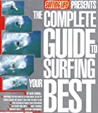 The Complete Guide to Surfing Your Best: Vol. 2