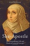 img - for The She-Apostle: The Extraordinary Life and Death of Luisa de Carvajal book / textbook / text book