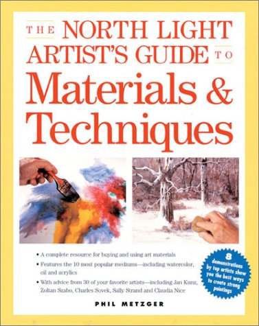 The North Light Artist's Guide to Materials and Techniques