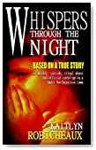 Whispers Through The Night: Based on a True Story