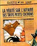La Vérité sur l'affaire des trois petits cochons (French Edition) (2092224085) by Lane Smith