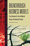 img - for Breakthrough Business Models:: Drug Development for Rare and Neglected Diseases and Individualized Therapies: Workshop Summary book / textbook / text book