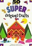 img - for 50 Nifty Super Origami Crafts (50 Nifty Series) book / textbook / text book