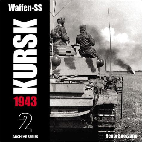 Waffen-SS KURSK 1943 Volume 2 Archive Series096579671X : image