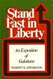 Stand Fast in Liberty: Galatians