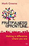 Fruitfulness on the Frontline: Making a Difference Where You are