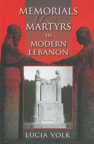 Memorials and Martyrs in Modern Lebanon (Public Cultures...