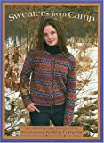 Sweaters from Camp: 38 Color-Patterned Designs from Meg Swansen's Knitting Campers (0942018214) by Detjen, Amy