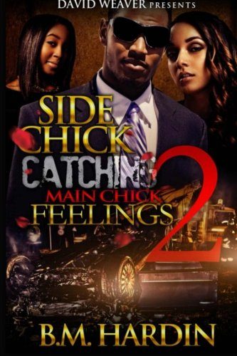 Side Chick Catching Main Chick Feelings 2: Volume 2