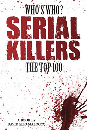 Who's Who - Serial Killers: The Top 100