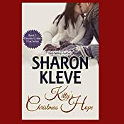Kitty's Christmas Hope: Dreams Come True Series, Book 3 | Sharon Kleve