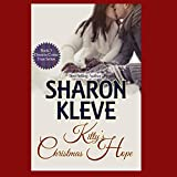Kitty's Christmas Hope: Dreams Come True Series, Book 3 ~ Sharon Kleve