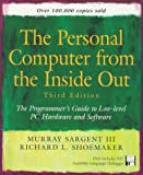 Personal Computer from the Inside Out: The Programmer's Guide to Low-Level PC Hardware and Software (3rd Edition)