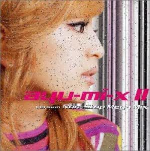 ayu-mix II version Non-Stop Mega Mix