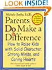 Parents Do Make a Difference: How to Raise Kids with Solid Character, Strong Minds, and Caring Hearts