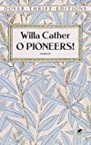 O Pioneers! (Dover Thrift Editions) (0486277852) by Willa Cather
