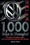 POSTH 1,000 DAYS IN SHANGHAI: The Volkswagen Story - The First Chinese-German Car Factory