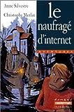 """Afficher """"Le Naufragé d'Internet"""""""