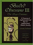 Beaded Obsessions III, The Saga Continues... A Treasury of Sophisticated and Not-So-Sophisticated Amulet Jewlery