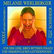 ...von der Liebe, ihren bitteren Folgen und vermeintlichen Lottogewinnen (Nicole und andere Katastrophen 4) | Melanie Werlberger