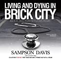 Living and Dying in Brick City: An E.R. Doctor Returns Home Audiobook by Sampson Davis Narrated by Cary Hite
