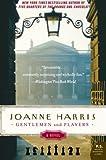 Gentlemen and Players (P.S. (Paperback)) [ GENTLEMEN AND PLAYERS (P.S. (PAPERBACK)) ] By Harris, Joanne ( Author )Dec-26-2006 Paperback (0060559152) by Harris, Joanne