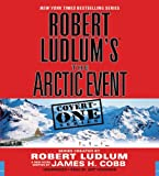 Robert Ludlum Robert Ludlum's (TM) the Arctic Event (Covert-One)