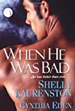 When He Was Bad (0758227264) by Eden, Cynthia