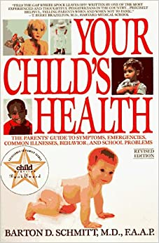 Your Child's Health: The Parents' Guide to Symptoms ...