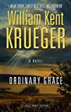 Ordinary Grace (Thorndike Press Large Print Mystery Series) (1410458229) by Krueger, William Kent