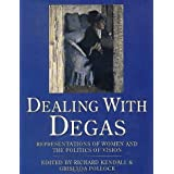 Dealing with Degas: Representations of Women and the Politics of Vision ~ Richard Kendall