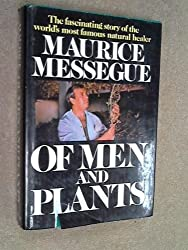 Of men and plants;: The autobiography of the world's most famous plant healer