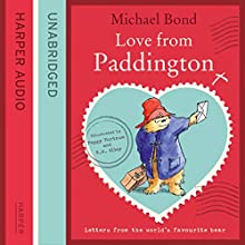 Love from Paddington (       UNABRIDGED) by Michael Bond Narrated by Jim Broadbent