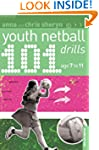 101 Youth Netball Drills Age 7-11 (10...
