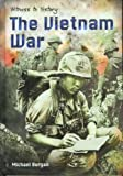 The Vietnam War (Witness to History) (Witness to History) (0431170592) by Michael Burgan