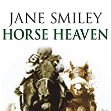 Horse Heaven   Livre audio Auteur(s) : Jane Smiley Narrateur(s) : Shelley Thompson
