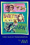 Tom, Babette, and Simon: Three Tales of Transformation (0027077659) by Avi