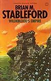 Wildeblood's Empire (Daedalus Mission, Book 3) (0600394549) by Brian M. Stableford