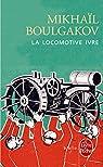 La Locomotive ivre et autres nouvelles par Boulgakov