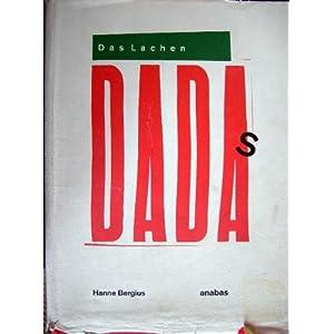 Das Lachen Dadas: Die Dadaisten und ihre Aktionen (Werkbund-Archiv)