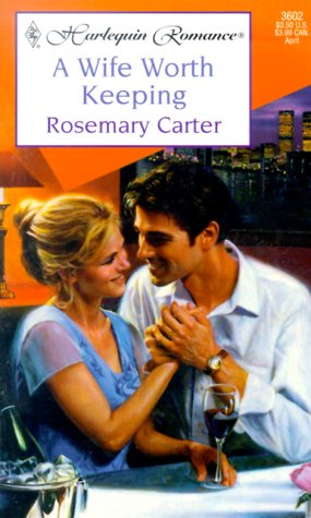Wife Worth Keeping (Harlequin Romance, No 3602), David A. Carter