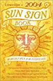 2004 Sun Sign Book: Horoscopes for Everyone! (Annuals - Sun Sign Book) (0738701254) by Llewellyn