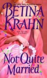Not Quite Married (055357518X) by Krahn, Betina