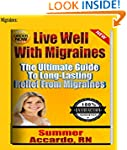 Migraines: Live Well With Migraines:...