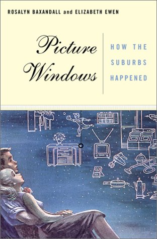 Picture Windows: How The Suburbs Happened