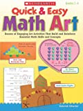 img - for Quick & Easy Math Art: Dozens of Engaging Art Activities That Build and Reinforce Essential Math Skills and Concepts, Grades 2-4 book / textbook / text book